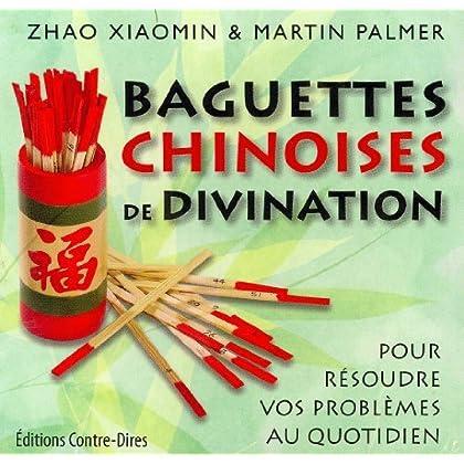 Baguettes chinoises de divination : Pour résoudre vos problèmes au quotidien