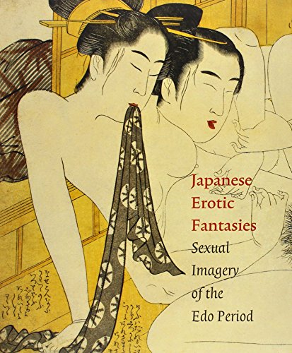 Japanese Erotic Fantasies: Sexual Imagery of the Edo Period por Chris Uhlenbeck