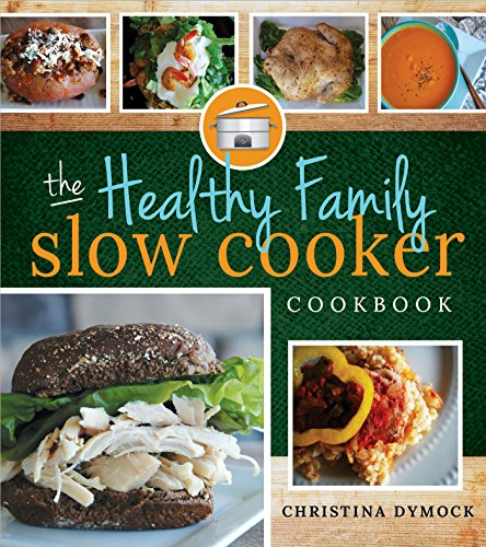 the-healthy-family-slow-cooker-cookbook-english-edition