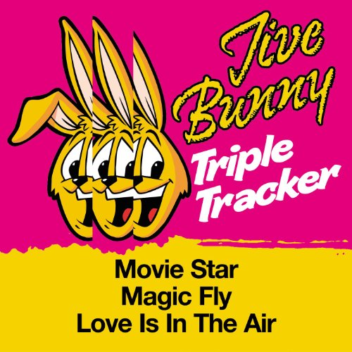 Jive Bunny Triple Tracker: Movie Star / Magic Fly / Love Is In The Air