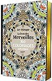 Le livre des Merveilles: 300 coloriages anti-stress