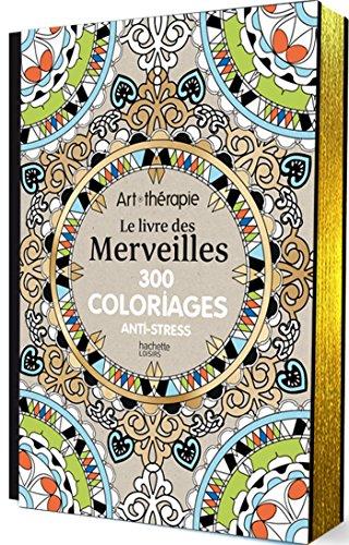 le-livre-des-merveilles-300-coloriages-anti-stress-loisirs-sports-passions