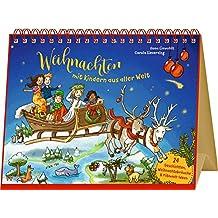 Großer Tischkalender - Weihnachten mit Kindern aus aller Welt: 24 Geschichten, Weihnachtsbräuche & Mitmach-Ideen