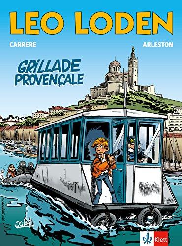 Leo Loden - Grillade provençale: Schulausgabe für das Niveau B1/2. Französische Bande dessinée mit Annotationen
