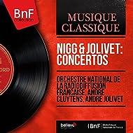 Nigg & Jolivet: Concertos (Mono Version)