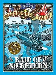 Raid of No Return: A World War II Tale of the Doolittle Raid (Nathan Hale's Hazardous Tales)