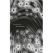 Annihilation (The Southern Reach Trilogy) by Jeff VanderMeer (2014-02-27)