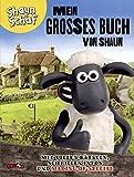 Shaun das Schaf - Mein großes Buch von Shaun: Mit vielen Rätseln, schrillen Infos und Making-of-Special