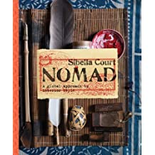 Nomad: A Global Approach to Interior Style by Sibella Court (2011-11-23)