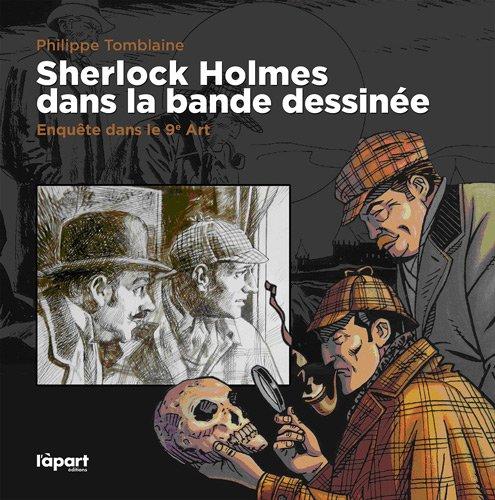 Sherlock Holmes dans la Bande Dessinée : Enquête dans le 9e Art