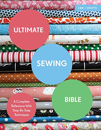 ultimate-sewing-bible-a-complete-reference-with-step-by-step-techniques-cb-crafts-bible-ultimate-gui