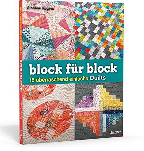 Block für Block: 18 überraschend einfache Quilts (Quilten Quilt Stoff)