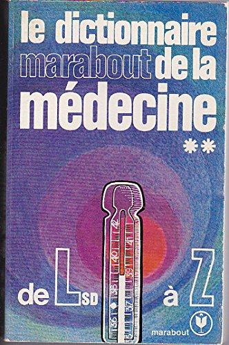 Le dictionnaire marabout de la médecine -de lsd à Z
