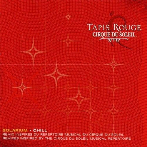 Cirque Du Soleil Tapis Rouge Solarium by Cirque Du Soleil (2006-05-04)