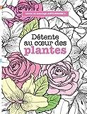 Livres de coloriage ANTI-STRESS 3: Détente au coeur des plantes