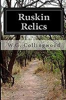 Ruskin Relics, W.G. Collingwood