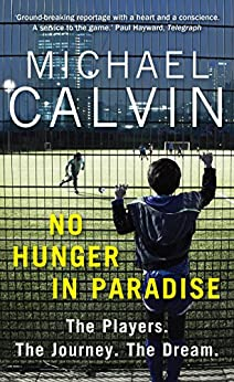 No Hunger In Paradise: The Players. The Journey. The Dream by [Calvin, Michael]