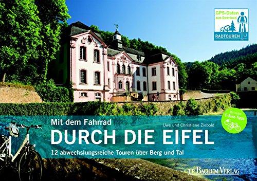 Mit dem Fahrrad durch die Eifel: 12 abwechslungsreiche, gebraucht gebraucht kaufen  Wird an jeden Ort in Deutschland