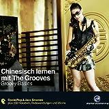 Chinesisch lernen mit The Grooves. Groovy Basics
