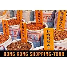 Hong Kong Shopping-Tour (Wandkalender 2018 DIN A3 quer): Auf Shopping-Tour in Hong Kongs Marktgassen (Monatskalender, 14 Seiten ) (CALVENDO Orte) [Kalender] [Apr 16, 2017] Ristl, Martin