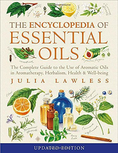 Encyclopedia of Essential Oils: The complete guide to the use of aromatic oils in aromatherapy, herbalism, health and well-being thumbnail