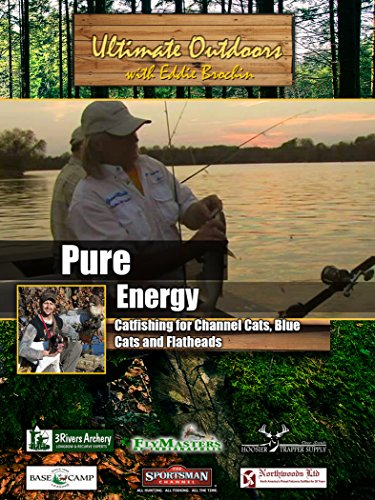 Ultimate Outdoors with Eddie Brochin Pure Energy Channel Cats, Blue Cats and Flatheads [OV] Outdoor-channel-tv -
