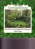 Gartengestaltung. (8909 393). Ideen, Pläne und Anleitungen für 25 Gartentypen