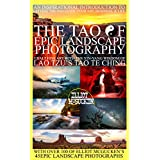 The Tao of Epic Landscape Photography: Exalt Fine Art with the Yin-Yang Wisdom of Lao Tzu's Tao Te Ching: An Inspirational Introduction to Letting the ... Art, Business, and Life (English Edition)