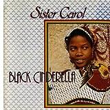 Songtexte von Sister Carol - Black Cinderella