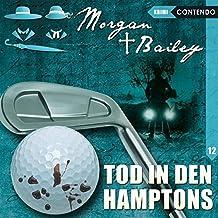 Morgan & Bailey 12: Tod in den Hamptons (Morgan & Bailey - Mit Schirm, Charme und Gottes Segen)
