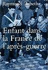 Enfant dans la France de l'après-guerre par Zabeth