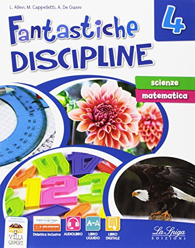 Fantastiche discipline. Scienze-Matematiche. Per la Scuola elementare. Con e-book. Con espansione online: 4