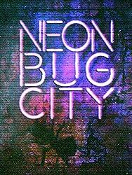 Neon Bug City (Charlotte Powers Book 7) (English Edition)