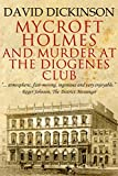 Mycroft Holmes and Murder at the Diogenes Club (The Mycroft Holmes Adventure series Book 5) by David Dickinson