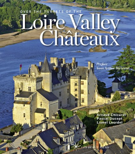 Over the turrets of the Loire Valley Châteaux