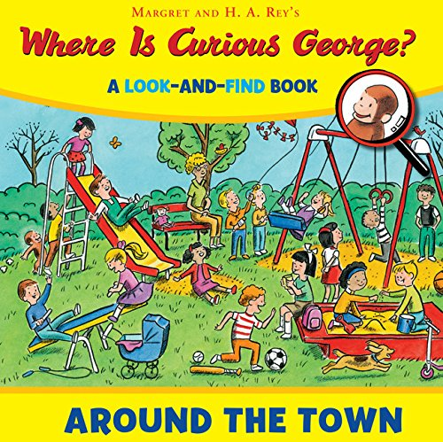 Where is Curious George? Around the Town: A Look-and-Find Book por Cynthia Platt