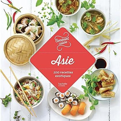 Asie 100 recettes exotiques (Carrément cuisine)