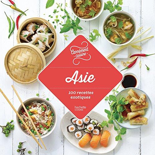 Asie 100 recettes exotiques par Collectif