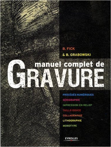 Manuel complet de gravure de Beth Grabowski,Bill Fick,Jean-Claude Gérodez ( 20 août 2009 )