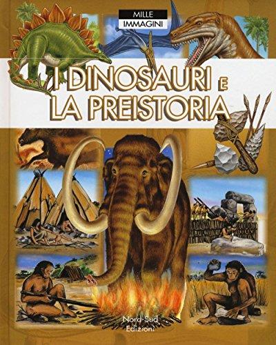 i-dinosauri-e-la-preistoria-ediz-a-colori