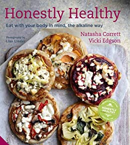 Honestly Healthy: Eat with your body in mind, the alkaline way par [Corrett, Natasha, Edgson, Vicki]