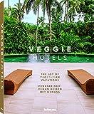 Veggie Hotels: Vegetarisch-vegan Reisen mit Genuss. Das Buch über die besten VeggieHotels für die schönsten Ferien, zusammen mit köstlichen Rezepten ... (Deutsch, Englisch) 25 x 32 cm, 272 Seiten