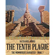 The Tenth Plague (The Mummifier's Daughter Book 7) (English Edition)