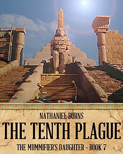 Descargar The Tenth Plague (The Mummifier's Daughter Book 7) PDF
