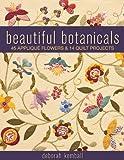Image de Beautiful Botanicals: 45 Applique Flowers & 14 Quilt Projects
