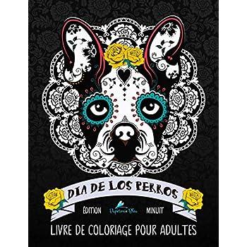 Dia de los perros: Livre de coloriage pour adultes: Édition minuit: Illustrations sur un fond noir