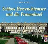 Schloss Herrenchiemsee und die Fraueninsel - Klaus G. Förg