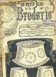 PETIT ECHO DE LA BRODERIE - N° 3 - DIMANCHE 21 JANV. 1906 - parure marquise - les garnitures des robes d'enfants - guirlande au plumetis et jour pour garniture de draps.