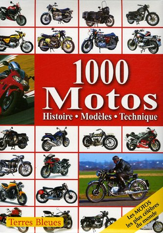 1000 Motos : Histoire Modèles Technique