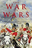 The War of Wars: The Epic Struggle Between Britain and France: 1789-1815